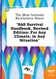 img - for The Most Intimate Revelations about SAS Survival Handbook, Revised Edition: For Any Climate, in Any Situation book / textbook / text book