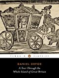 A Tour Through the Whole Island of Great Britain: Abridged Edition (Penguin Classics) (0140430660) by Defoe, Daniel