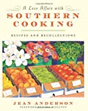 A Love Affair with Southern Cooking: Recipes and Recollections (0060761784) by Anderson, Jean