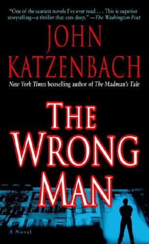 The Wrong Man: A Novel, JOHN KATZENBACH