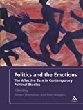 img - for Politics and the Emotions: The Affective Turn in Contemporary Political Studies book / textbook / text book