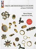 echange, troc Herve Dejean - OBJETS ARCHEOLOGIQUES D EUROPE et leurs valeurs