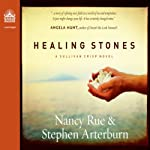 Healing Stones: Sullivan Crisp Series, Book 1 (       UNABRIDGED) by Stephen Arterburn, Nancy Rue Narrated by Pam Turlow