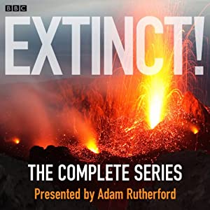 Extinct! (Complete Series) | [Adam Rutherford]