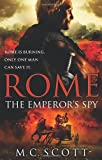 Rome: The Emperor's Spy. M.C. Scott (0553817671) by Scott, Manda