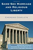 img - for Same-Sex Marriage and Religious Liberty: Emerging Conflicts book / textbook / text book