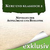 Novellen der Aufklärung und Romantik (Kurz und klassisch 2) | Heinrich von Kleist, Annette von Droste-Hülshoff, Georg Büchner, Adalbert Stifter