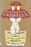 The Rabbit's Umbrella (0670587044) by George Plimpton