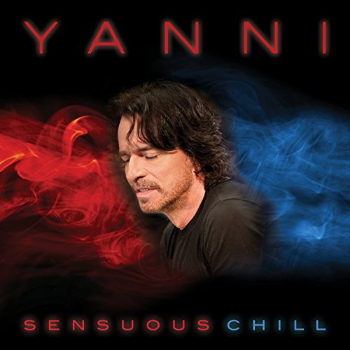 Yanni - Sensuous Chill - Zortam Music