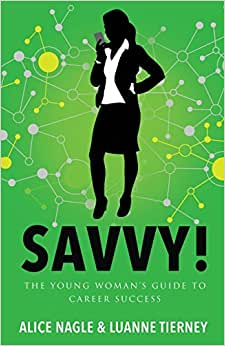 SAVVY! The Young Woman's Guide To Career Success
