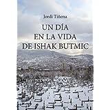 Un día en la vida de Ishak Butmic