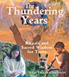 img - for The Thundering Years: Rituals and Sacred Wisdom for Teens book / textbook / text book