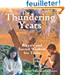 The Thundering Years: Rituals and Sac...