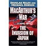 MacArthur's War: A Novel of the Invasion of Japan ~ Douglas Niles