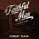 A Faithful Man | Robert Elkin