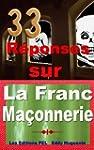 33 R�ponses Sur La Franc-Ma�onnerie