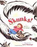 Skunks! David T. Greenberg
