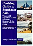 Cruising Guide to Southeast Asia, Vol. 2: Papua New Guinea, Indonesia, Singapore & the Malacca Strait to Phuket (0852883781) by Davies, Stephen