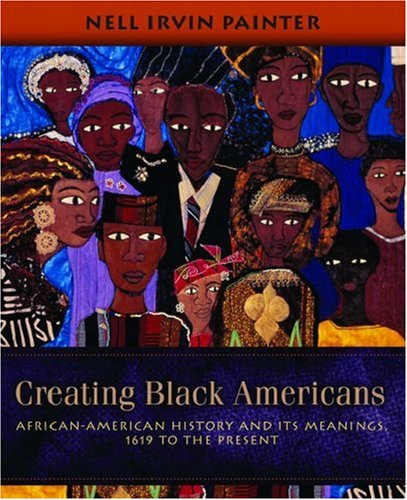 Creating Black Americans: African-American History and...