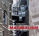 Minimalism Maximalism (0823030776) by Cuito, Aurora