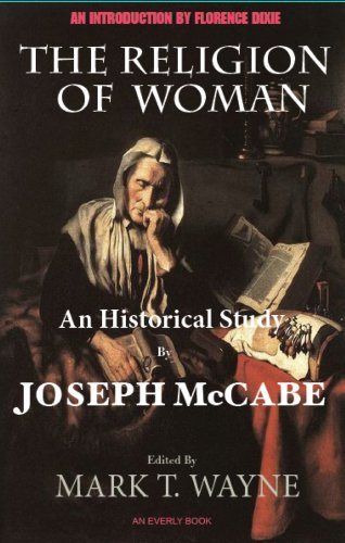 Joseph McCabe - The Religion of Woman: An Historical Study (Edited, Annotated) (English Edition)