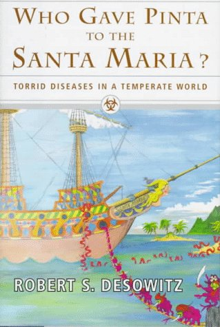 Who Gave Pinta to the Santa Maria?: Torrid Diseases in a Temperate World, ROBERT S. DESOWITZ