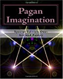 Pagan Imagination: Special Edition: Art and Poetry