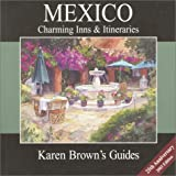 Karen Brown's Mexico: Charming Inns & Itineraries 2003 (Karen Brown's Mexico: Exeptional Places to Stay & Itineraries)