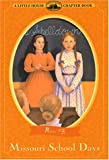 Missouri School Days (Little House Chapter Book) (0060285559) by MacBride, Roger Lea