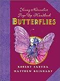Young Naturalist's Pop-Up Handbook: Butterflies - Book #2 (Young Naturalist's Handbook)