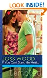 If You Can't Stand the Heat... (Mills & Boon Modern Tempted)