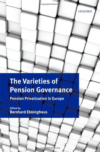 The Varieties of Pension Governance: Pension Privatization in Europe