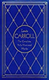Lewis Carroll: The Complete, Fully Illustrated Works, Deluxe Edition (0517147815) by Lewis Carroll