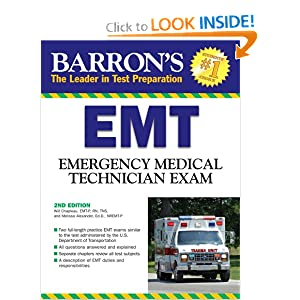 Barron's EMT Exam: Emergency Medical Technician (Barron's EMT Basic Exam) Will Chapleau EMT-P RN and Melissa Alexander Ed.D.