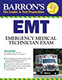 Barron's EMT Exam: Emergency Medical Technician (Barron's How to Prepare for the Emt Basic Exam) - 0764139371