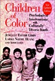 Children of Color: Psychological Interventions with Culturally Diverse Youth (Jossey-Bass Psychology Series) (0787908711) by Gibbs, Jewelle Taylor