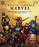 echange, troc Marvel - L'encyclopédie Marvel : L'encyclopédie des personnages de l'univers Marvel