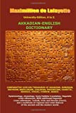 Maximillien De Lafayette University-Edition. A to Z. Akkadian-English Dictionary