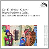 echange, troc  - Ce Diabolic Chant : Ballades, Rondeaus & Virelais Of The Late Fourteenth Century