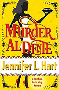 Murder Al Dente: A Southern Pasta Shop Mystery by Jennifer L. Hart ebook deal