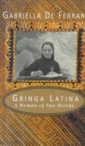 Image for Gringa Latina: A Woman of Two Worlds
