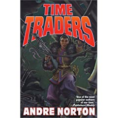 Time Traders: The Time Traders &amp; Galactic Derelict by Andre Norton