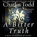 A Bitter Truth: A Bess Crawford Mystery Audiobook by Charles Todd Narrated by Rosalyn Landor