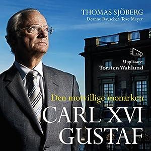Carl XVI - Den motvillige monarken Audiobook
