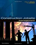 img - for Construction Jobsite Management 3rd by Mincks, William R., Johnston, Hal (2010) Hardcover book / textbook / text book
