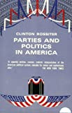 Parties and Politics in America (0801490219) by Rossiter, Clinton Lawrence