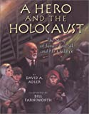 img - for A Hero and the Holocaust: The Story of Janusz Korczak and His Children book / textbook / text book