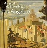 echange, troc Michel Feuillet - Au seuil de l'invisible, Fra Angelico : le retable de Santa Trìnita