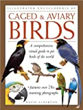 Caged & Aviary Birds (Illustrated Encyclopedia) (075481288X) by Alderton, David