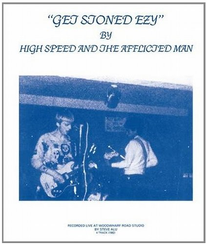 High Speed & The Afflicted Man - Get Stoned Ezy